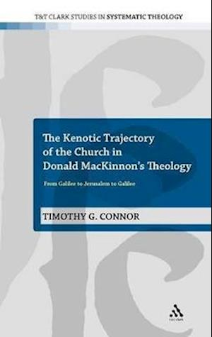 The Kenotic Trajectory of the Church in Donald Mackinnon's Theology