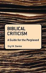 Biblical Criticism: A Guide for the Perplexed af Eryl Wynn Davies