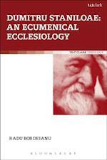 Dumitru Staniloae: An Ecumenical Ecclesiology (Ecclesiological Investigations)