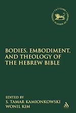 Bodies, Embodiment, and Theology of the Hebrew Bible (Library of Hebrew Bible/Old Testament Studies, the)