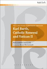 Karl Barth, Catholic Renewal and Vatican II (T&t Clark Studies in Systematic Theology)