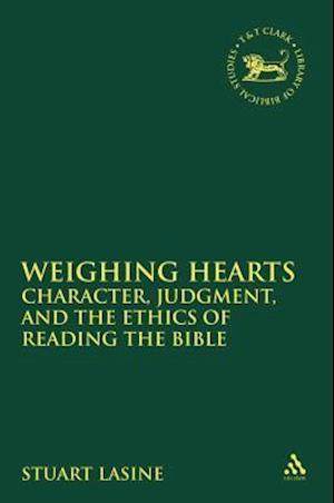 Weighing Hearts: Character, Judgment, and the Ethics of Reading the Bible
