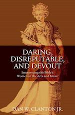 Daring, Disreputable and Devout