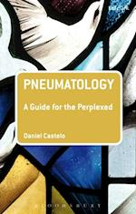 Pneumatology: A Guide for the Perplexed af Daniel Castelo
