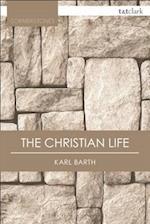 The Christian Life (T T Clark Cornerstones)