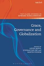 Grace, Governance and Globalization (T t Clark Studies in Edward Schillebeeckx)