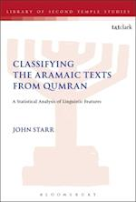Classifying the Aramaic Texts from Qumran (Library of second temple studies)