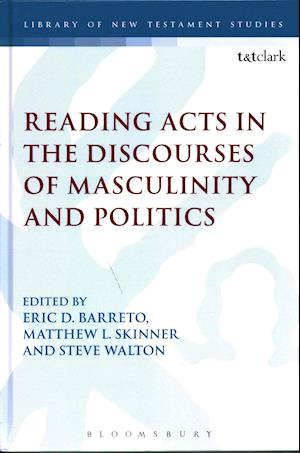 Bog, hardback Reading Acts in the Discourses of Masculinity and Politics af Eric D. Barreto