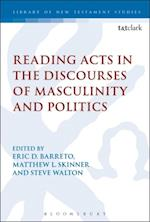 Reading Acts in the Discourses of Masculinity and Politics (Library of New Testament Studies)