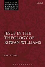 Jesus in the Theology of Rowan Williams (T t Clark Studies in English Theology)
