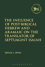 Influence of Post-Biblical Hebrew and Aramaic on the Translator of Septuagint Isaiah af Seulgi L. Byun