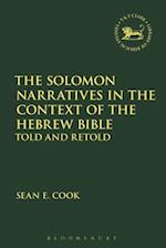 The Solomon Narratives in the Context of the Hebrew Bible (Library of Hebrew Bible/ Old Testament Studies)