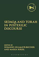 Sedaqa and Torah in Postexilic Discourse (Library of Hebrew Bible/ Old Testament Studies)