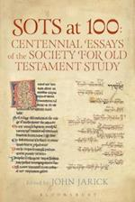 SOTS at 100: Centennial Essays of the Society for Old Testament Study (Library of Hebrew Bible/ Old Testament Studies)