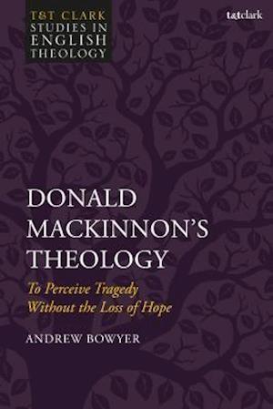 Donald MacKinnon's Theology