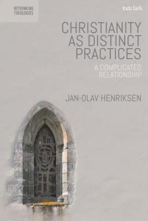 A Christianity as Distinct Practices