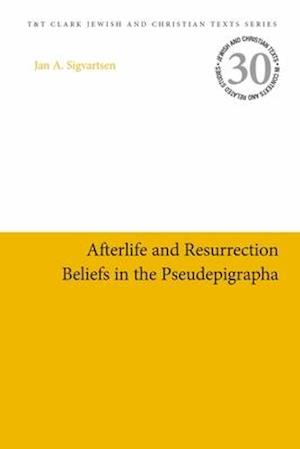 Afterlife and Resurrection Beliefs in the Pseudepigrapha