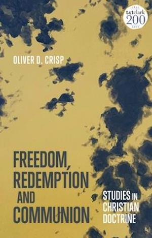 Freedom, Redemption and Communion: Studies in Christian Doctrine