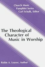 The Theological Character of Music in Worship