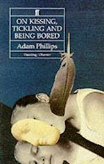 On Kissing, Tickling and Being Bored af Adam Phillips