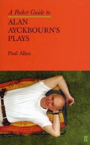 Bog, paperback A Pocket Guide to Alan Ayckbourn's Plays af Paul Allen