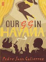 Our GG in Havana af Pedro Juan Gutierrez
