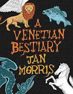 A Venetian Bestiary af Jan Morris
