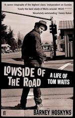 Lowside of the Road: a Life of Tom Waits af Barney Hoskyns