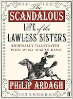 The Scandalous Life of the Lawless Sisters af Philip Ardagh