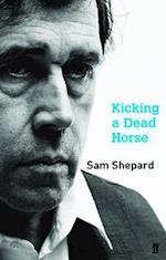Kicking a Dead Horse af Sam Shepard