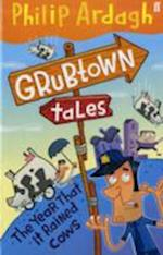 Grubtown Tales: The Year that it Rained Cows af Philip Ardagh