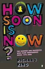 How Soon is Now? af Richard King