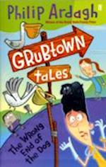 Grubtown Tales: The Wrong End of the Dog af Philip Ardagh