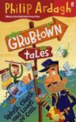 Grubtown Tales: Splash, Crash and Loads of Cash af Philip Ardagh