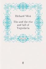 Tito and the Rise and Fall of Yugoslavia af Richard West