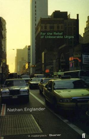 For the Relief of Unbearable Urges af Nathan Englander