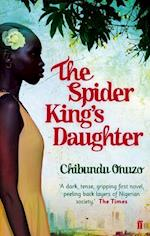 The Spider King's Daughter af Chibundu Onuzo