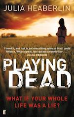 Playing Dead af Julia Heaberlin
