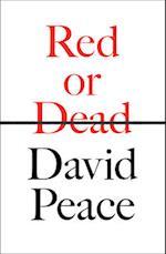 Red or Dead af David Peace