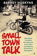 Small Town Talk af Barney Hoskyns