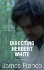 Directing Herbert White af James Franco