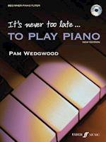 It's Never Too Late to Play Piano (It's Never Too Late to Play)
