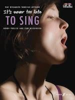 It's Never Too Late To Sing (It's Never Too Late to Sing)