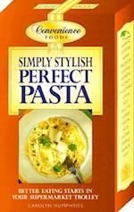 Simply Stylish Perfect Pasta (Convenience Foods)