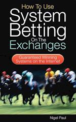 How to Use System Betting on the Exchanges