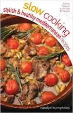 Slow cooking Stylish and Healthy Mediterranean