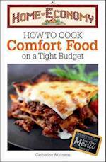 How to Cook Comfort Food on a Tight Budget, Home Economy af Catherine Atkinson