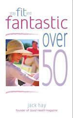 Stay Fit and Fantastic Over 50 af Jack Hay