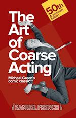Art of Coarse Acting, or, How to Wreck an Amateur Dramatic Society, Th