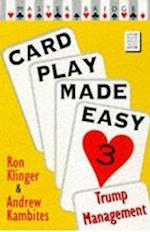 Card Play Made Easy 3 (Master Bridge Series)